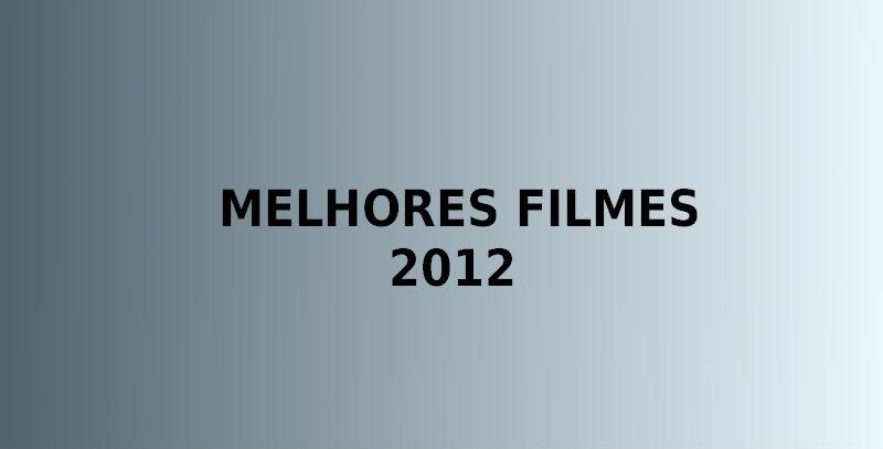 Melhores Filmes 2012